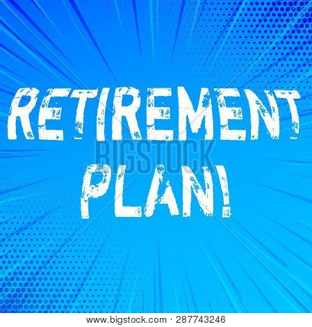 Handwriting Text Writing Retirement Plan. Concept Meaning Savings Investments That Provide Incomes F