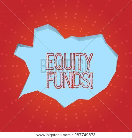 Text sign showing Equity Funds. Conceptual photo Investors enjoys great benefits with long term investment. poster