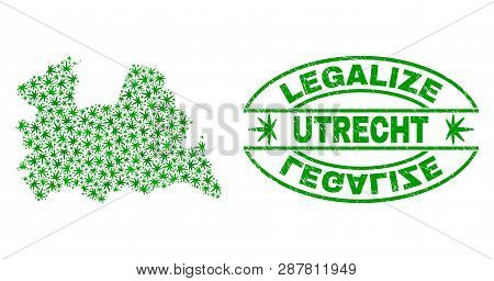 Vector Cannabis Utrecht Province Map Collage And Grunge Textured Legalize Stamp Seal. Concept With G