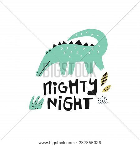 Green Crocodile Hand Drawn Illustration. Alligator Flat Character. Nighty-night Lettering. Jungle, R
