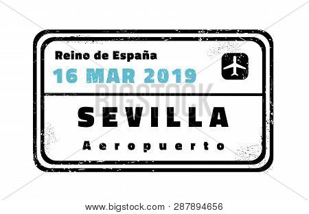 Sevilla Passport Stamp. Novelty Vector Travel Stamp With Destination City In Spain.
