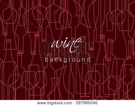 Horizontal Background With Wine Bottles And Glasses. Design Element For Tasting, Menu, Wine List, Re