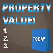 Conceptual hand writing showing Property Value. Business photo text Estimate of Worth Real Estate Residential Valuation. poster