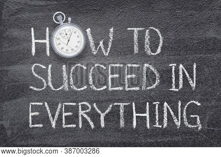 How To Succeed In Everything Phrase Written On Chalkboard With Vintage Precise Stopwatch