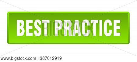 Best Practice Button. Best Practice Square Green Push Button