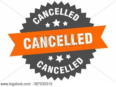 Cancelled Sign. Cancelled Orange-black Circular Band Label