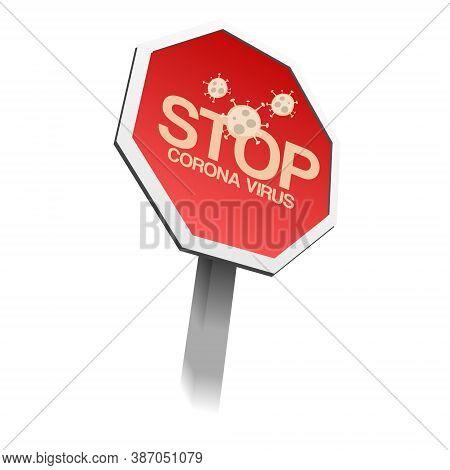 Stop Corona Virus Concept. Stop Corona Virus Sign. Concept Of Stopping Corona Virus. 2019-ncov