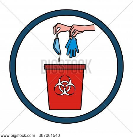 Hand Throwing Away Used Protective Face Mask And Gloves In Trash Bin. Garbage Bin For Biohazard Wast