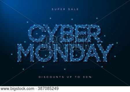 Cyber Monday Sale Banner. Low Poly Advertising Poster With Text Made By Low Polygonal Wireframe Mesh