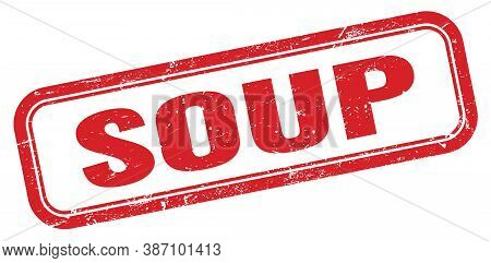 Soup Red Grungy Vintage Rectangle Stamp Sign.