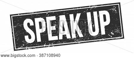 Speak Up Text On Black Grungy Rectangle Stamp.