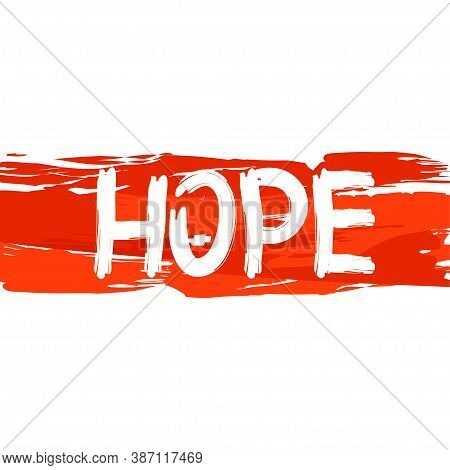 Hope. Minimalist Design Background Handwritten With Brush. Concept Of Democracy. Vector