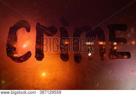 Crime, Detective Story, Case Of Violation Of The Law. Inscription On The Fogged Glass, Night City On