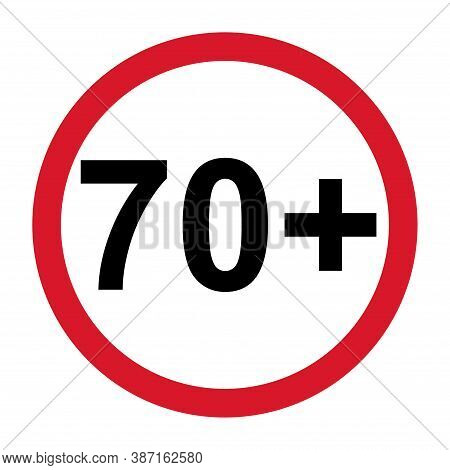 70 Restriction Flat Sign Isolated On White Background. Age Limit Symbol. No Under Seventy Years Warn