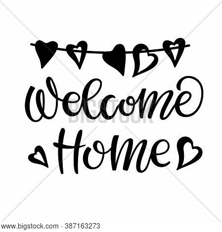 Welcome Home Text With Heart Garland. Black And White Lettering For Flyers, Posters, Banner, Card, P