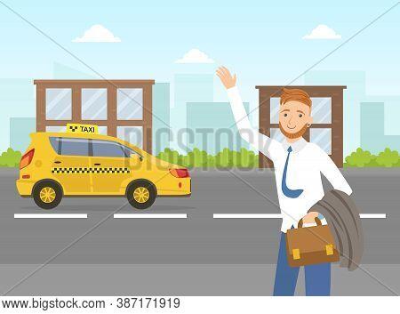 Businessman Hailing A Taxi Car, Mobile City Public Transportation Service Vector Illustration