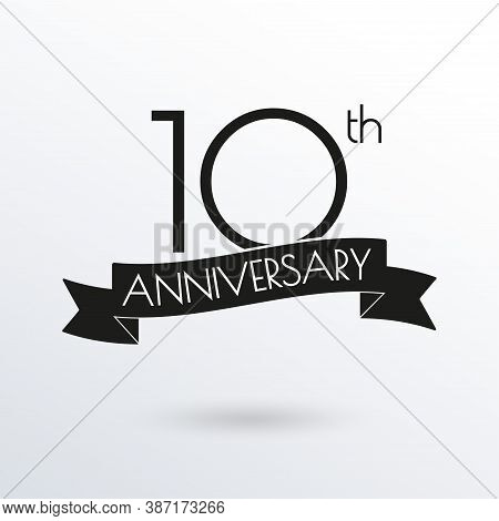 10 Years Anniversary Logo With Ribbon. 10th Anniversary Celebration Label. Design Element For Birthd