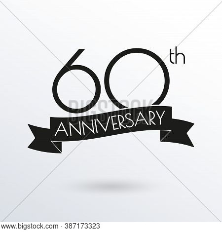 60 Years Anniversary Logo With Ribbon. 60th Anniversary Celebration Label. Design Element For Birthd