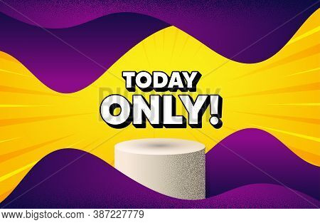 Today Only Sale Symbol. Abstract Background With Podium Platform. Special Offer Sign. Best Price. Do