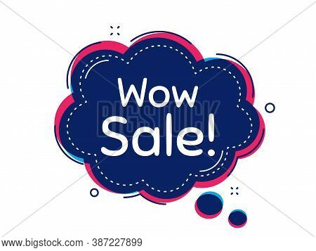 Wow Sale. Thought Bubble Vector Banner. Special Offer Price Sign. Advertising Discounts Symbol. Dial