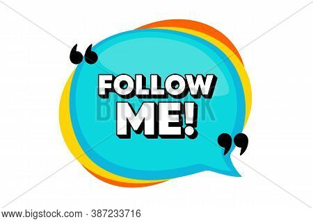 Follow Me Symbol. Blue Speech Bubble Banner With Quotes. Special Offer Sign. Super Offer. Thought Sp