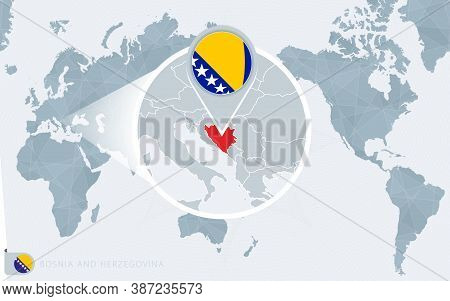 Pacific Centered World Map With Magnified Bosnia And Herzegovina. Flag And Map Of Bosnia And Herzego