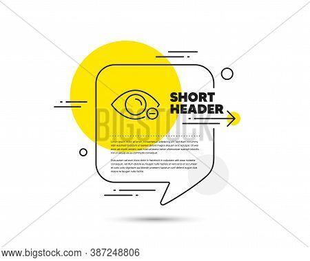 Myopia Line Icon. Speech Bubble Vector Concept. Eye Diopter Sign. Optometry Vision Symbol. Myopia Li