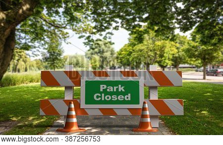 Closed Park Text Sign, Street Barriers And Traffic Cones On Green Trees Background. 3D Illustration