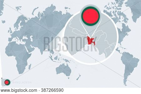 Pacific Centered World Map With Magnified Bangladesh. Flag And Map Of Bangladesh On Asia In Center W