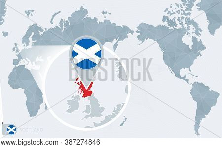Pacific Centered World Map With Magnified Scotland. Flag And Map Of Scotland On Asia In Center World