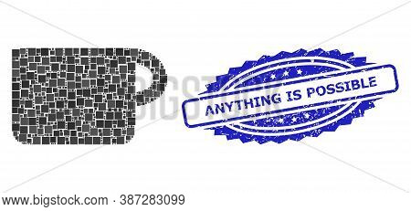 Vector Collage Cup, And Anything Is Possible Corroded Rosette Seal Print. Blue Stamp Seal Contains A