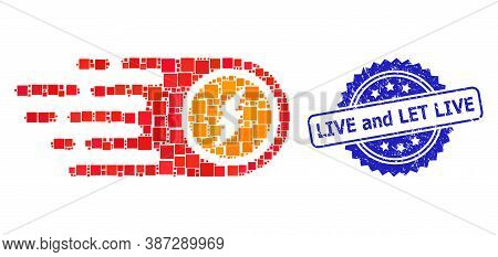 Vector Mosaic Electrical Rush, And Live And Let Live Scratched Rosette Seal. Blue Seal Contains Live