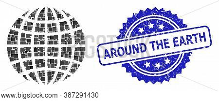 Vector Collage Globe, And Around The Earth Textured Rosette Seal. Blue Stamp Seal Includes Around Th