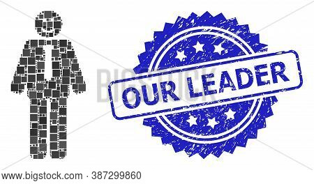 Vector Mosaic Happy Boss, And Our Leader Dirty Rosette Stamp Seal. Blue Stamp Seal Contains Our Lead