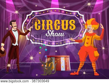 Circus Performers On Big Top Tent Arena Vector Poster. Cartoon Clown And Illusionist With Trained Mo