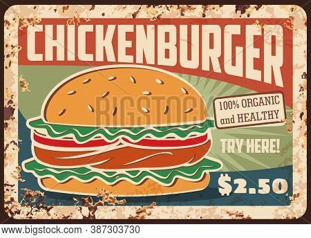 Chickenburger Fast Food Rusty Metal Plate, Vector Vintage Rust Tin Sign. Chicken Burger Street Junk