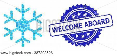 Vector Collage Snowflake, And Welcome Aboard Grunge Rosette Seal Print. Blue Seal Includes Welcome A
