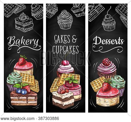 Desserts, Cakes And Bakery Vector Banners. Baker Shop Pastry Assortment, Engraved Bake Cupcakes, Bel