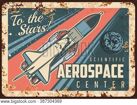 Aerospace Scientific Center Vector Rusty Metal Plate. Rocket Carrier And Shuttle In Outer Space Vint