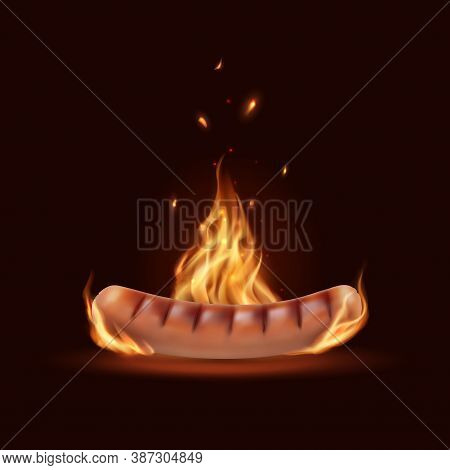 Sausage In Fire, Grill Barbeque Burning Vector Bratwurst With Flame And Sparks. Realistic Cuisine, B