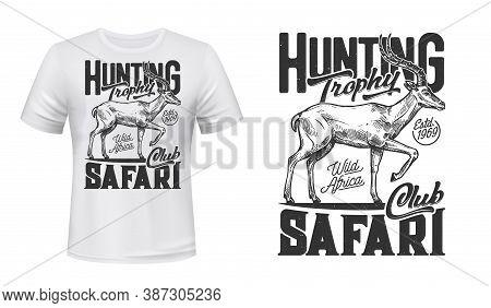Tshirt Print With Antelope Vector Sketch, African Safari Hunting Club Mascot. Wild Animal Antelope W