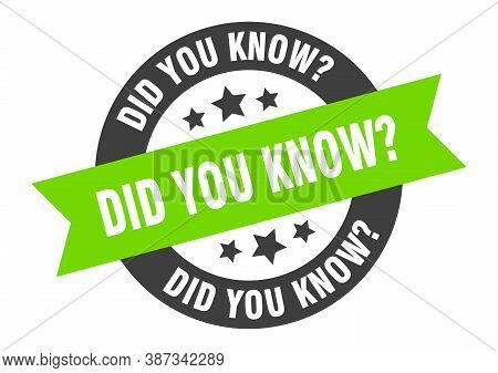 Did You Know Sign. Did You Know Black-green Round Ribbon Sticker