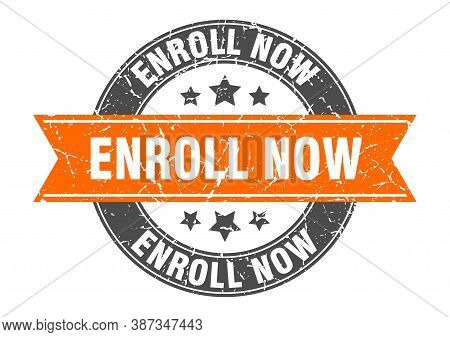 Enroll Now Round Stamp With Orange Ribbon. Enroll Now