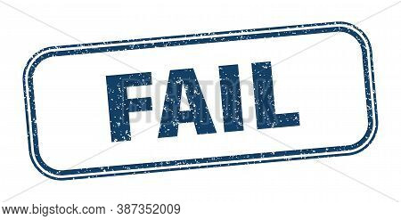 Fail Stamp. Fail Square Grunge Sign. Label