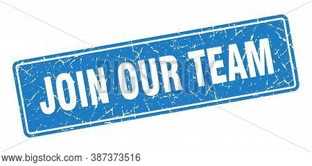 Join Our Team Stamp. Join Our Team Vintage Blue Label. Sign
