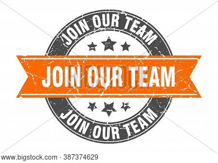 Join Our Team Round Stamp With Orange Ribbon. Join Our Team