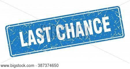 Last Chance Stamp. Last Chance Vintage Blue Label. Sign