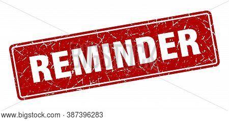 Reminder Stamp. Reminder Vintage Red Label. Sign