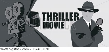 Black And White Movie Poster For Thriller Films. Vector Banner, Flyer Or Ticket With An Old Movie Pr
