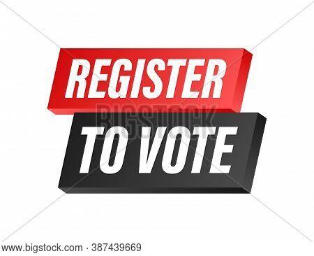 Register To Vote Written On Blue Label. Advertising Sign. Vector Stock Illustration.